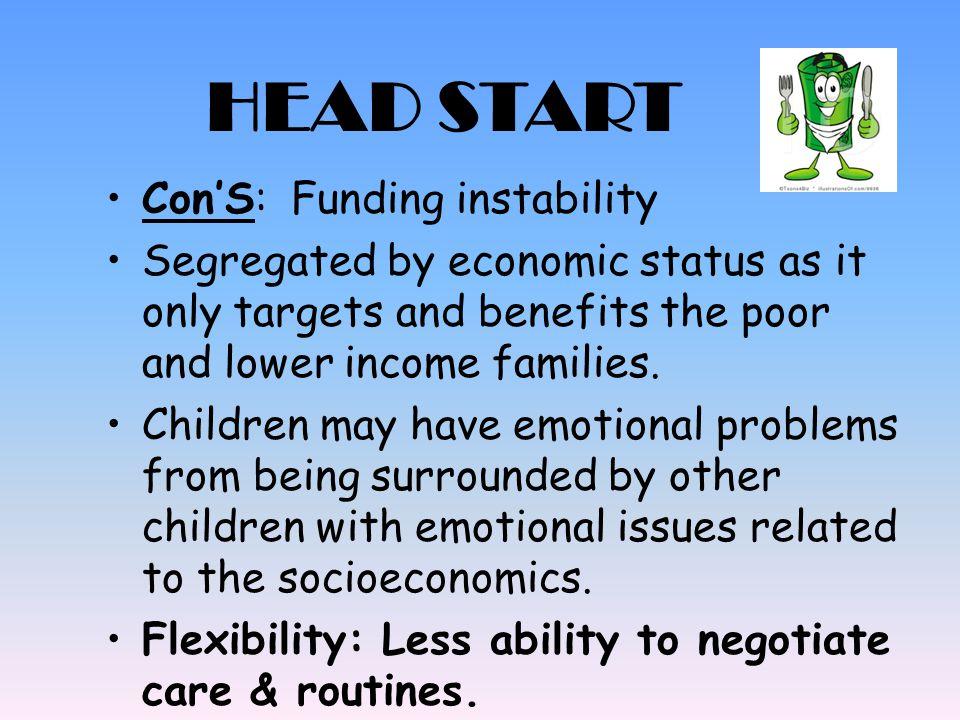 HEAD START Con'S: Funding instability