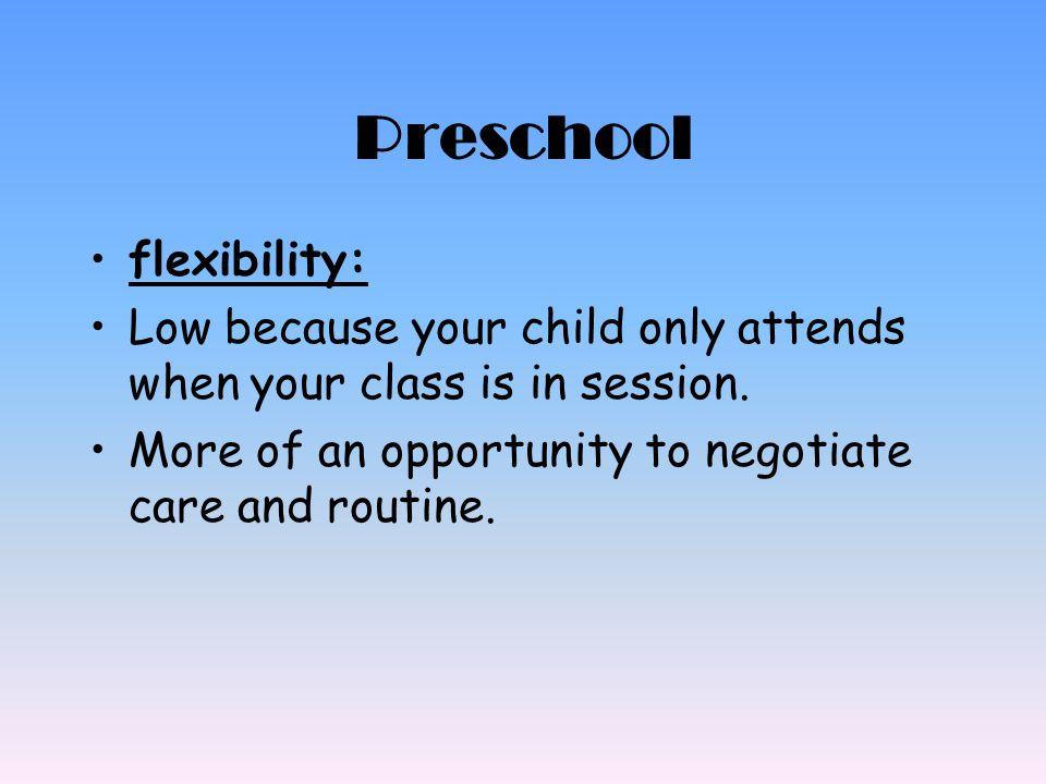 Preschool flexibility: