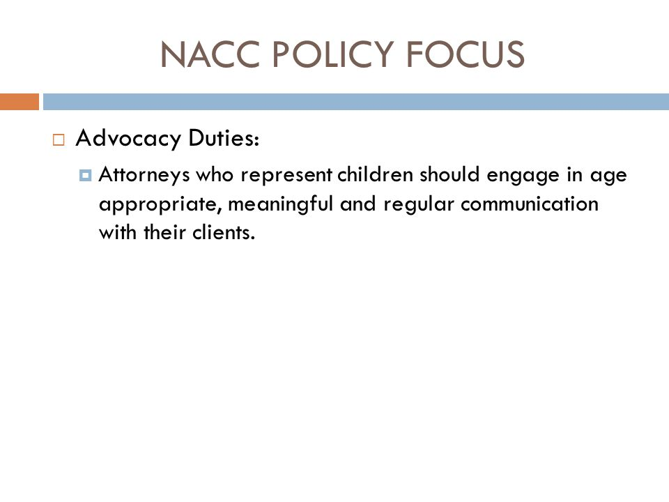 NACC POLICY FOCUS Advocacy Duties:
