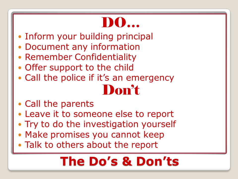 DO… Don't The Do's & Don'ts Inform your building principal
