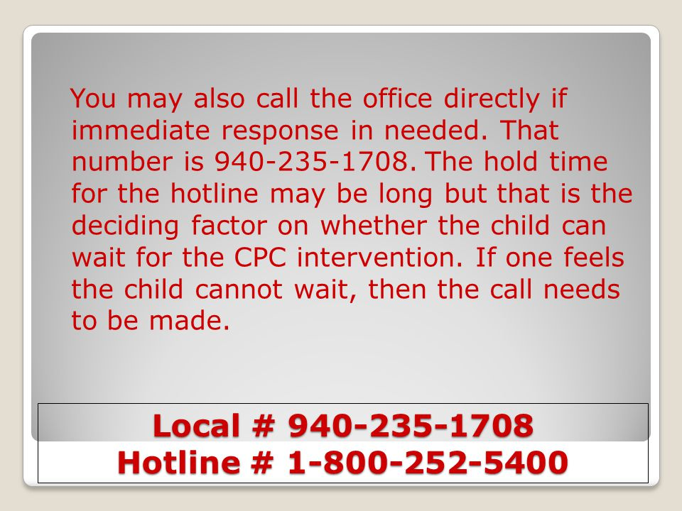 You may also call the office directly if immediate response in needed