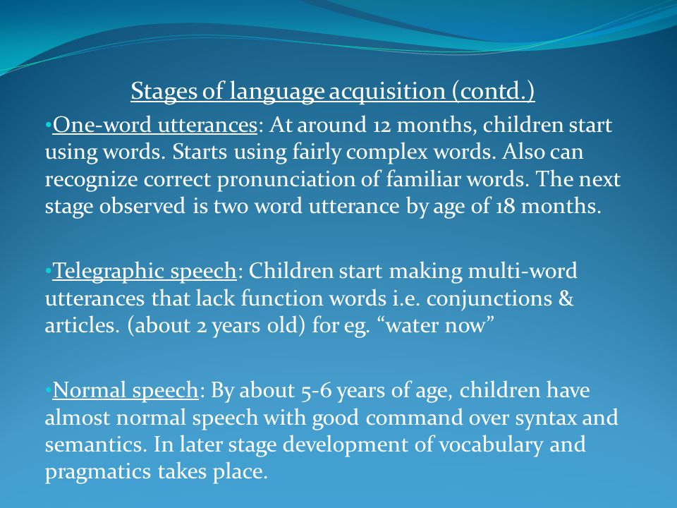 Stages of language acquisition (contd.)