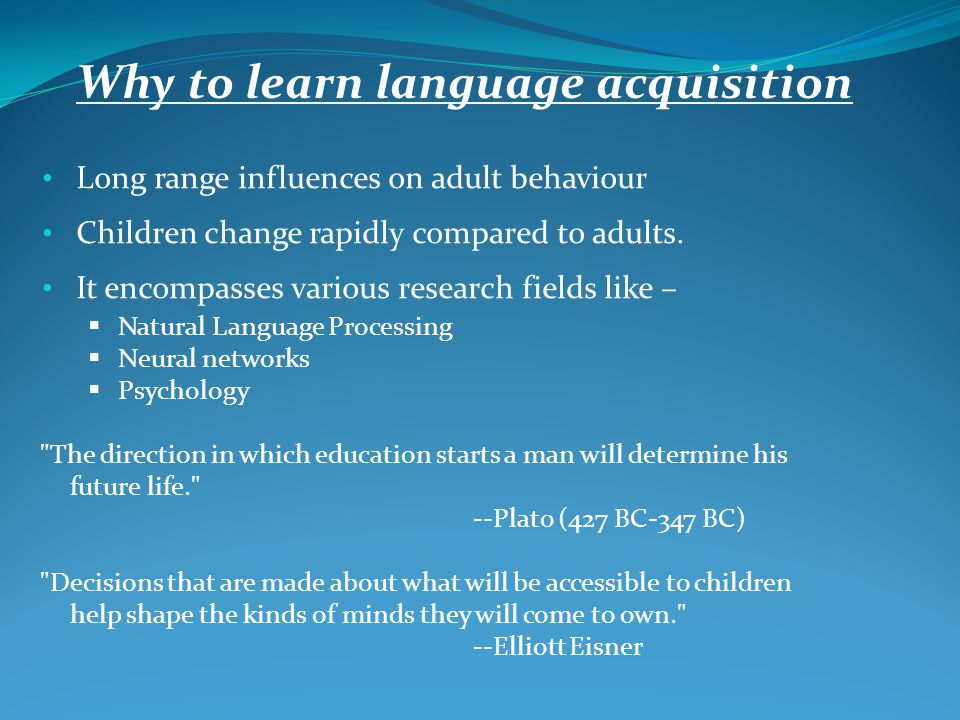 Why to learn language acquisition