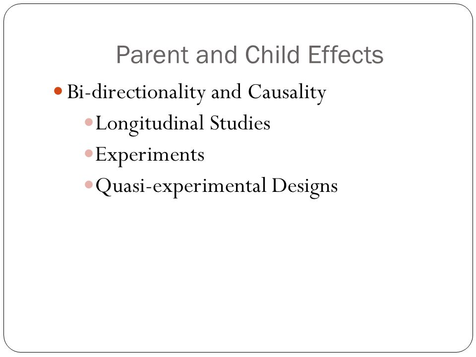 Parent and Child Effects