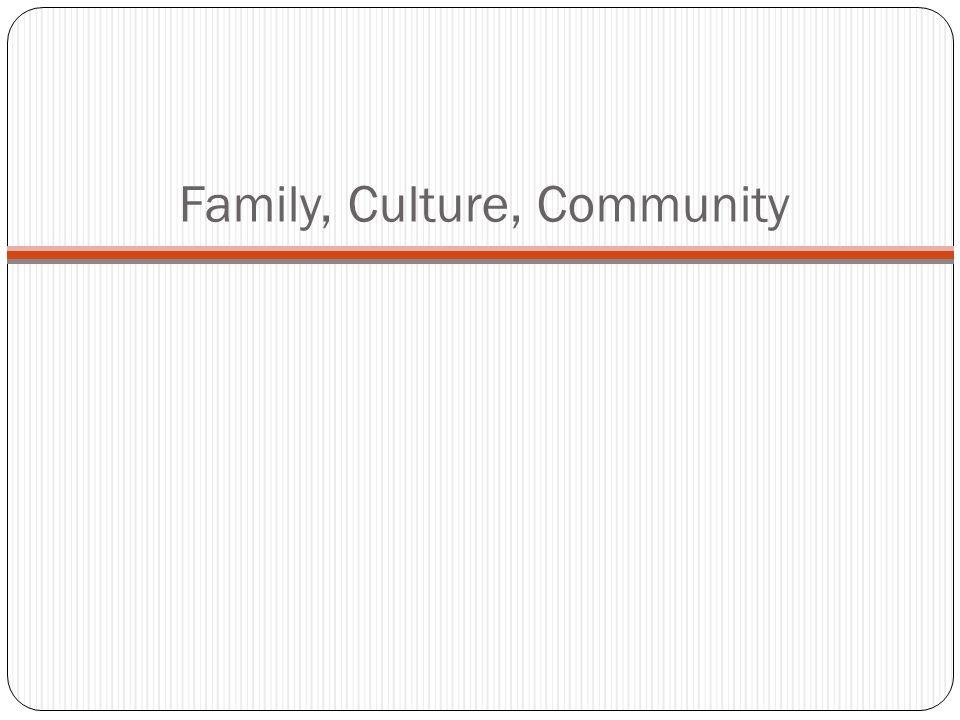 Family, Culture, Community