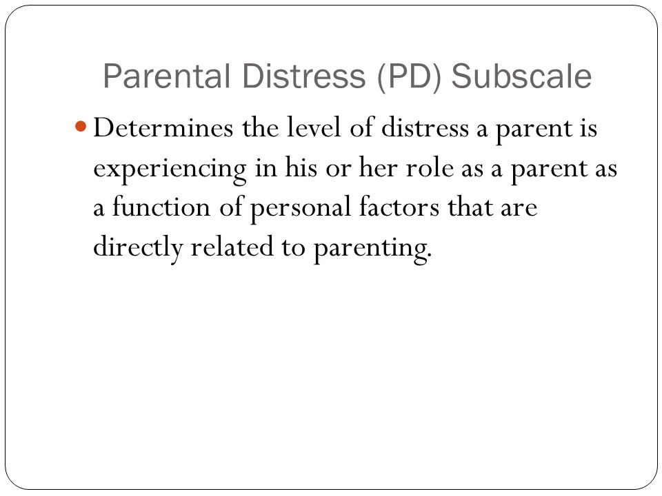 Parental Distress (PD) Subscale