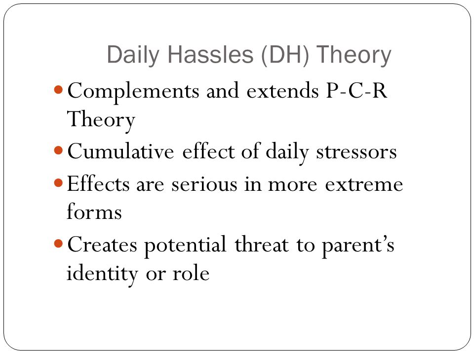 Daily Hassles (DH) Theory