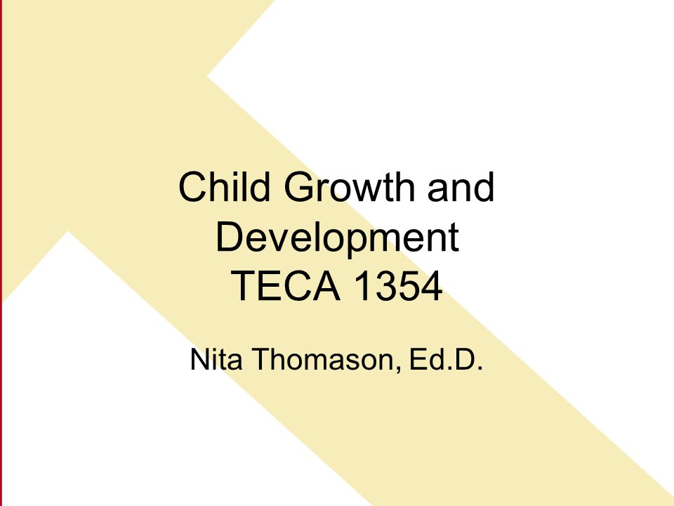 Child Growth and Development TECA 1354