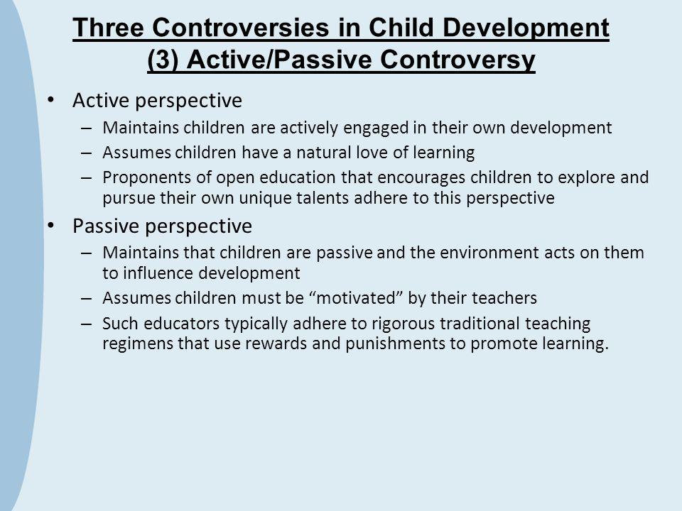 Three Controversies in Child Development (3) Active/Passive Controversy