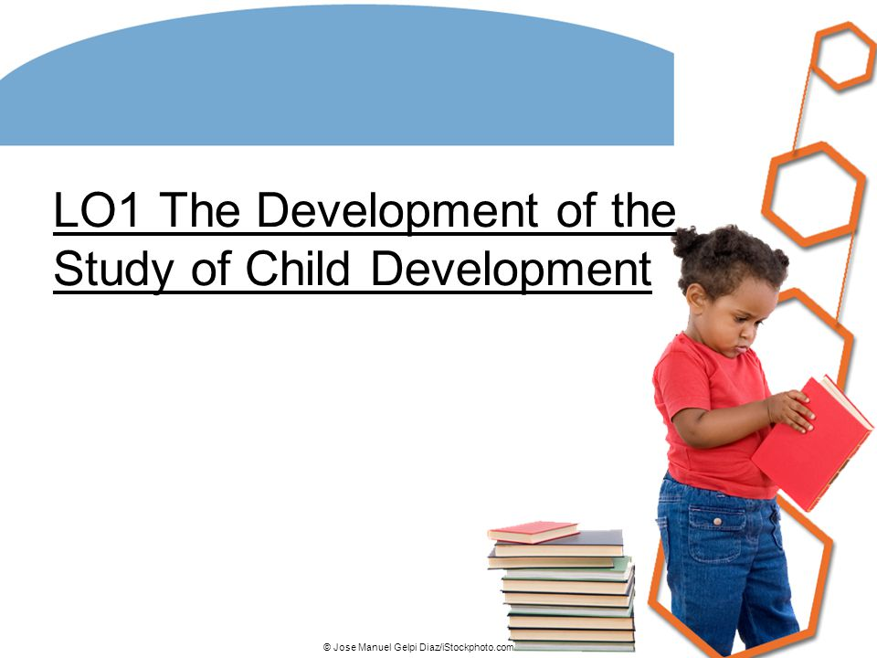 LO1 The Development of the Study of Child Development