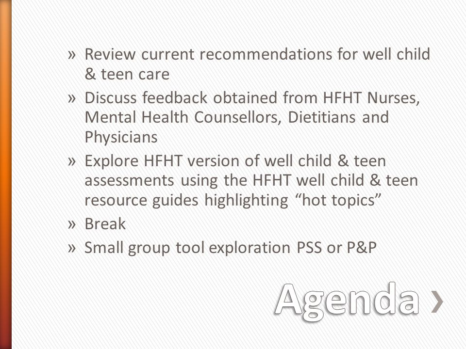 Agenda Review current recommendations for well child & teen care