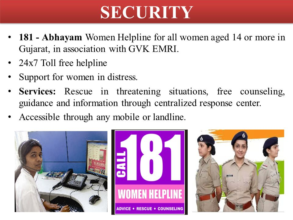 SECURITY Abhayam Women Helpline for all women aged 14 or more in Gujarat, in association with GVK EMRI.