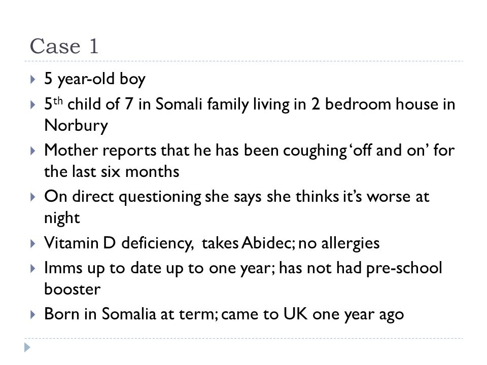 Case 1 5 year-old boy. 5th child of 7 in Somali family living in 2 bedroom house in Norbury.
