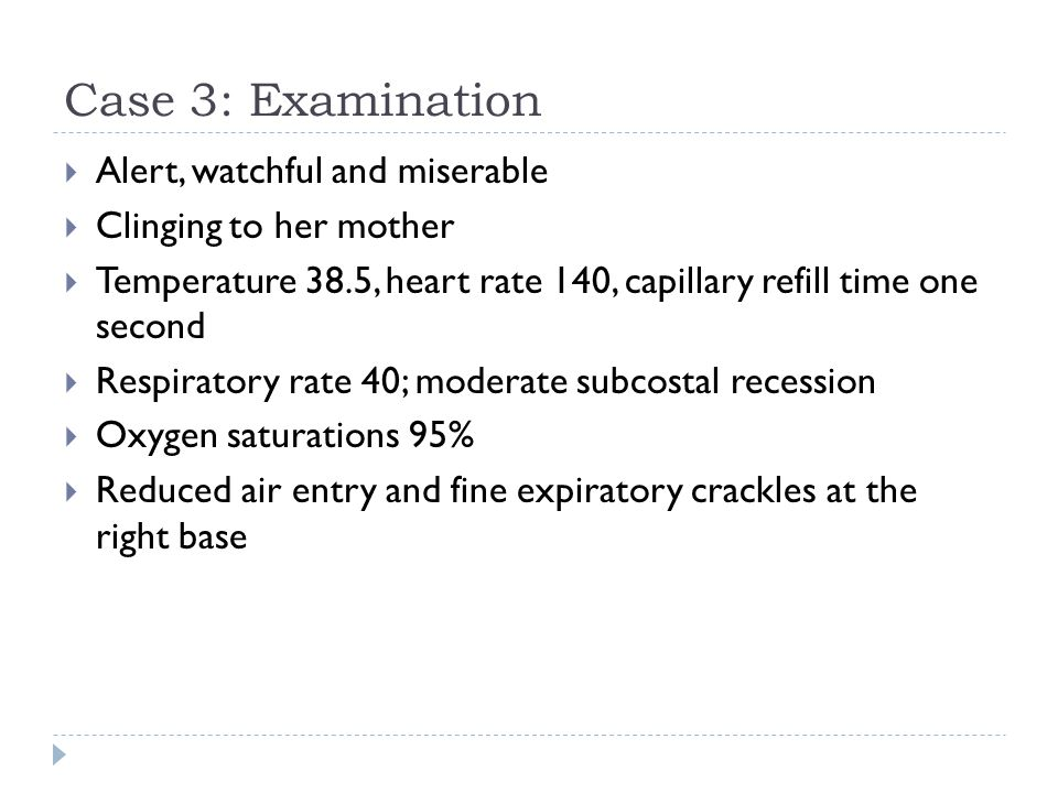 Case 3: Examination Alert, watchful and miserable