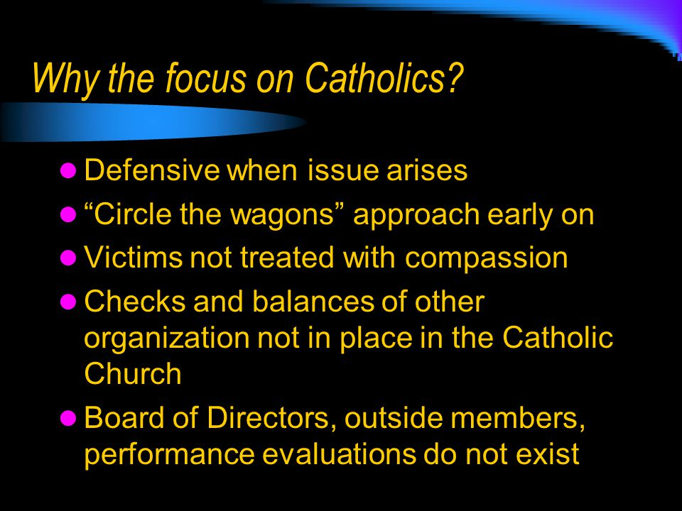 Why the focus on Catholics