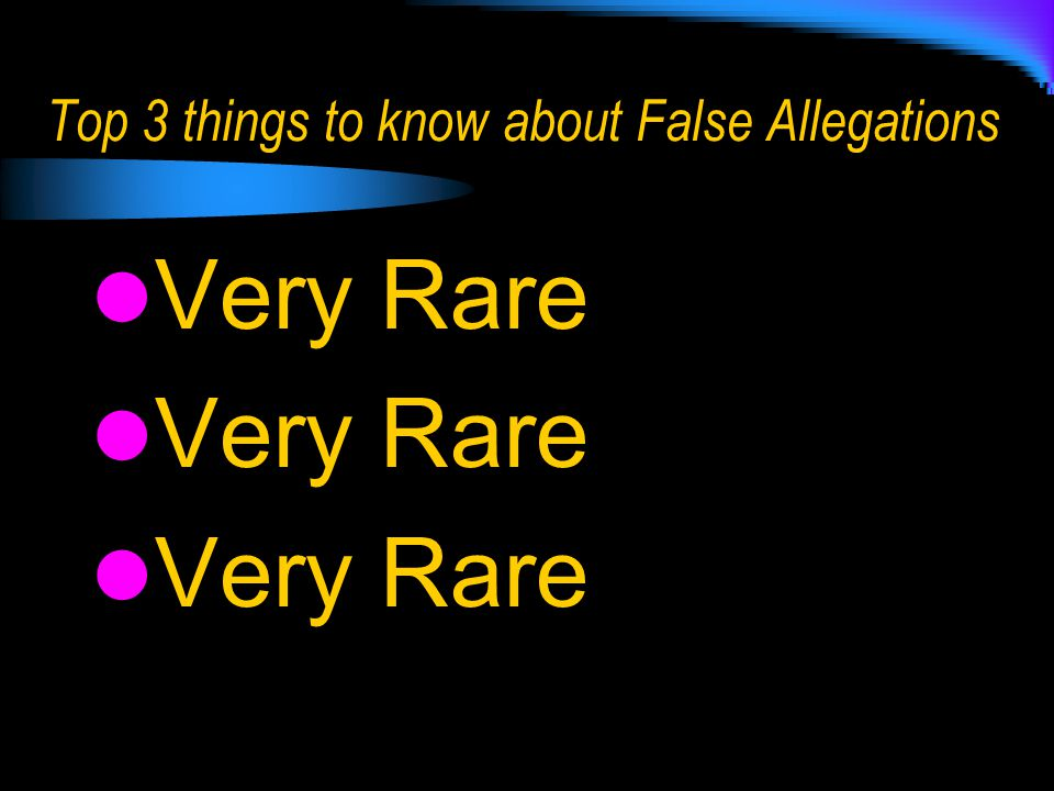 Top 3 things to know about False Allegations