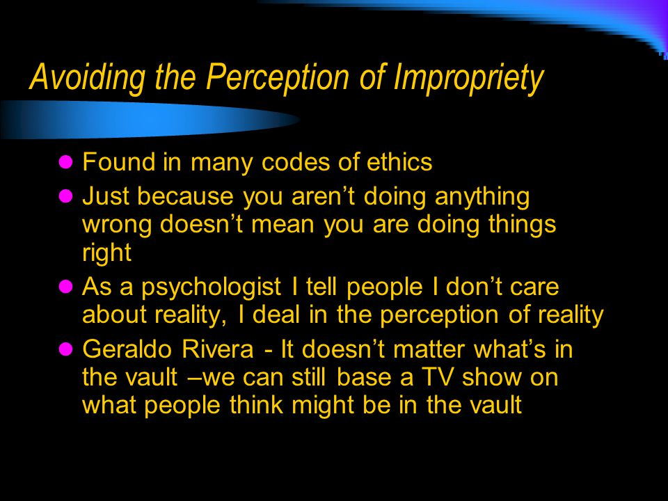 Avoiding the Perception of Impropriety