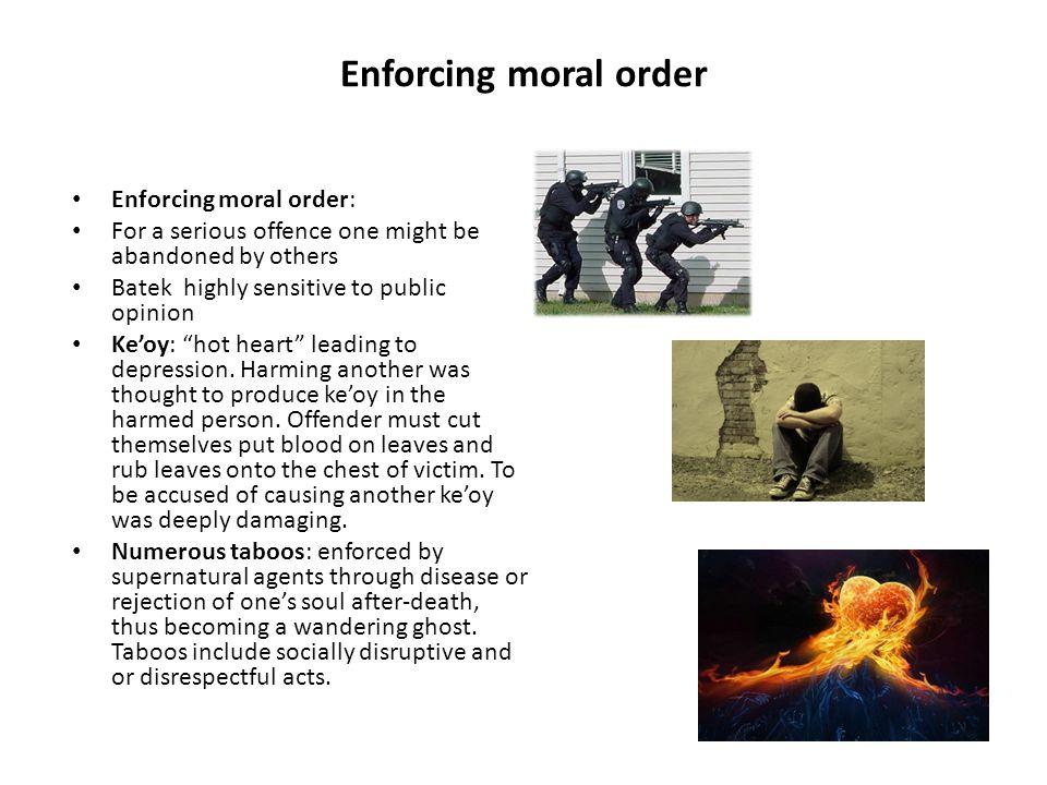Enforcing moral order Enforcing moral order: