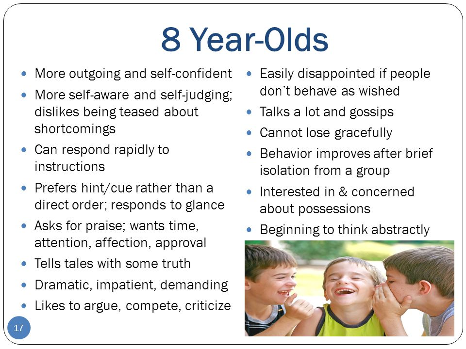8 Year-Olds More outgoing and self-confident