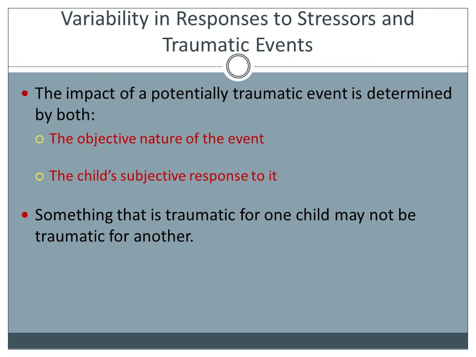 Variability in Responses to Stressors and Traumatic Events
