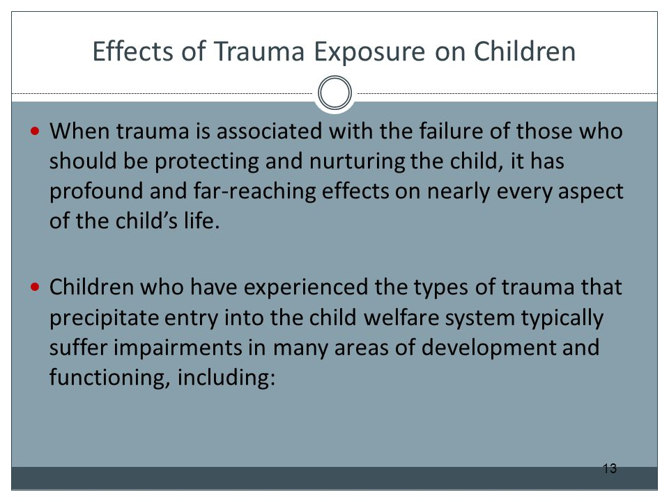 Effects of Trauma Exposure on Children