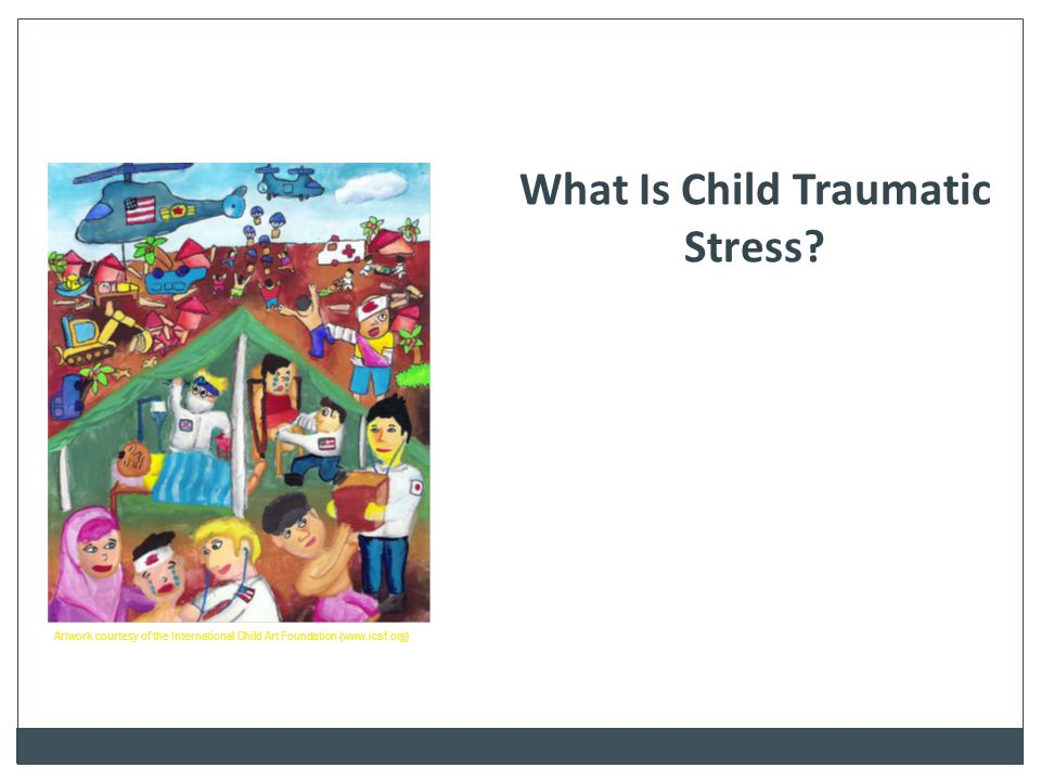 What Is Child Traumatic Stress