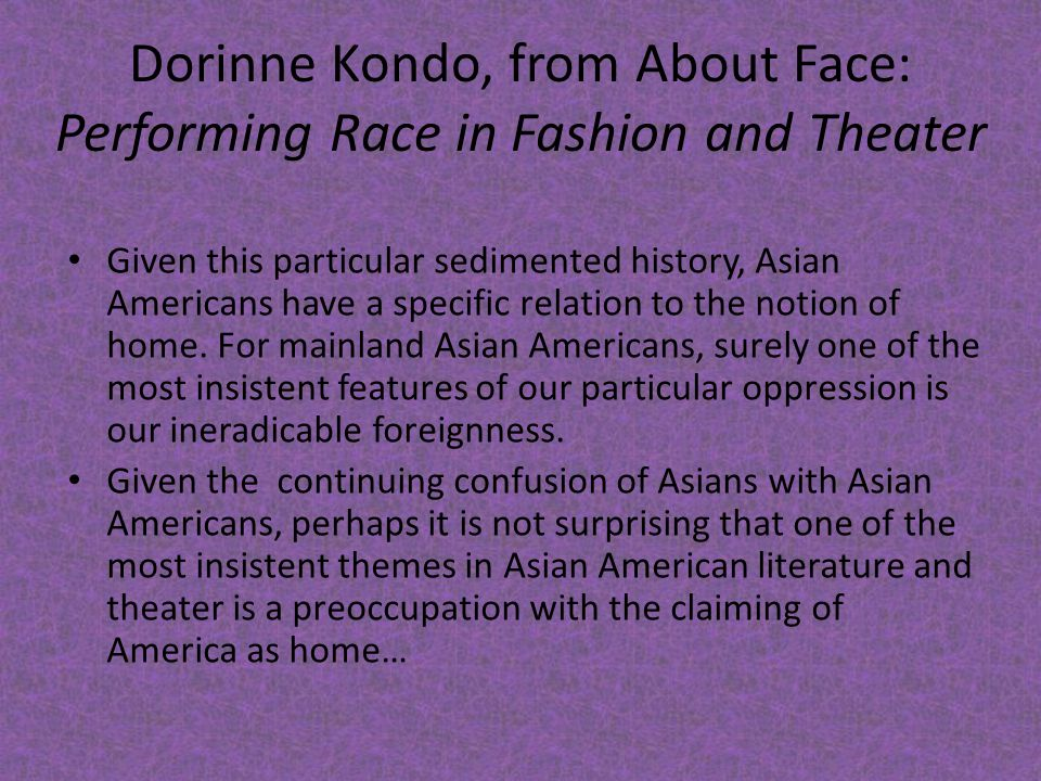 Dorinne Kondo, from About Face: Performing Race in Fashion and Theater