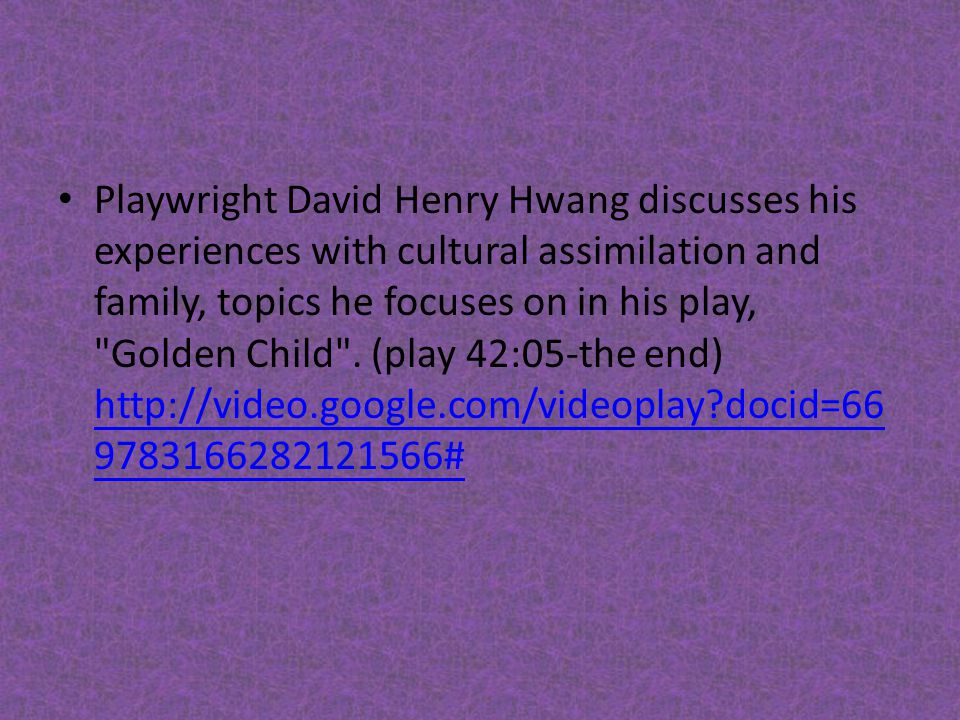 Playwright David Henry Hwang discusses his experiences with cultural assimilation and family, topics he focuses on in his play, Golden Child .