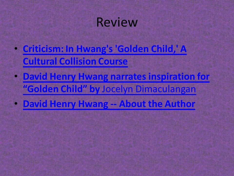 Review Criticism: In Hwang s Golden Child, A Cultural Collision Course.