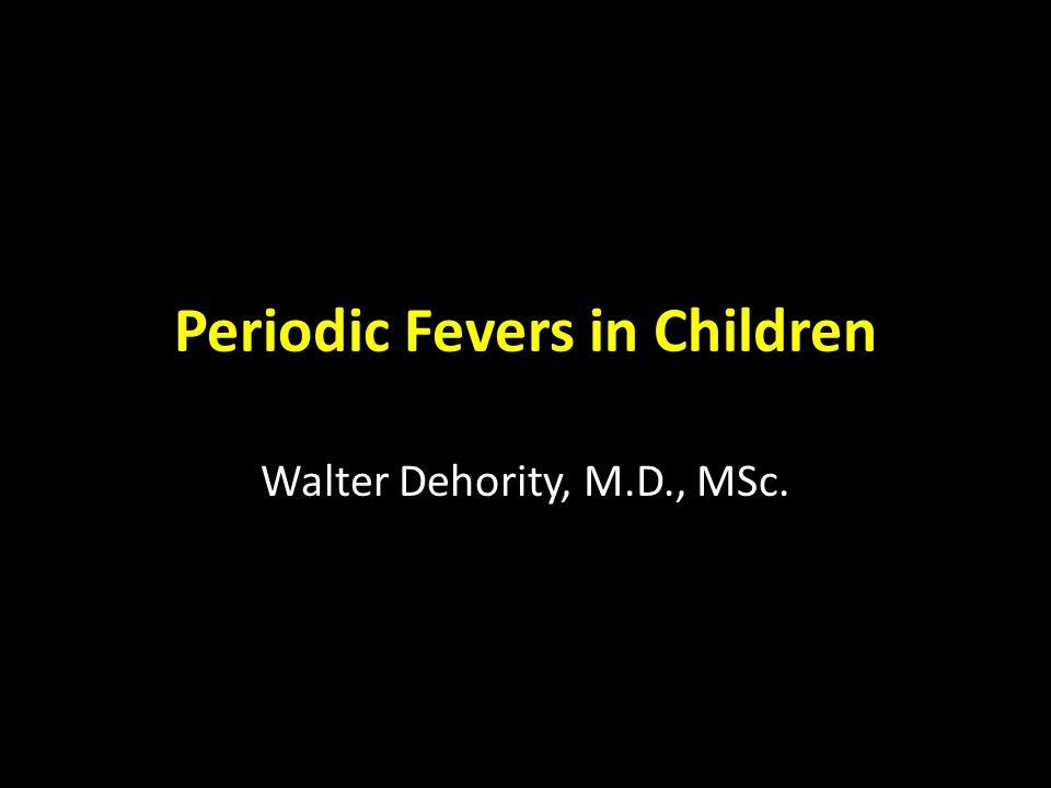 Periodic Fevers in Children