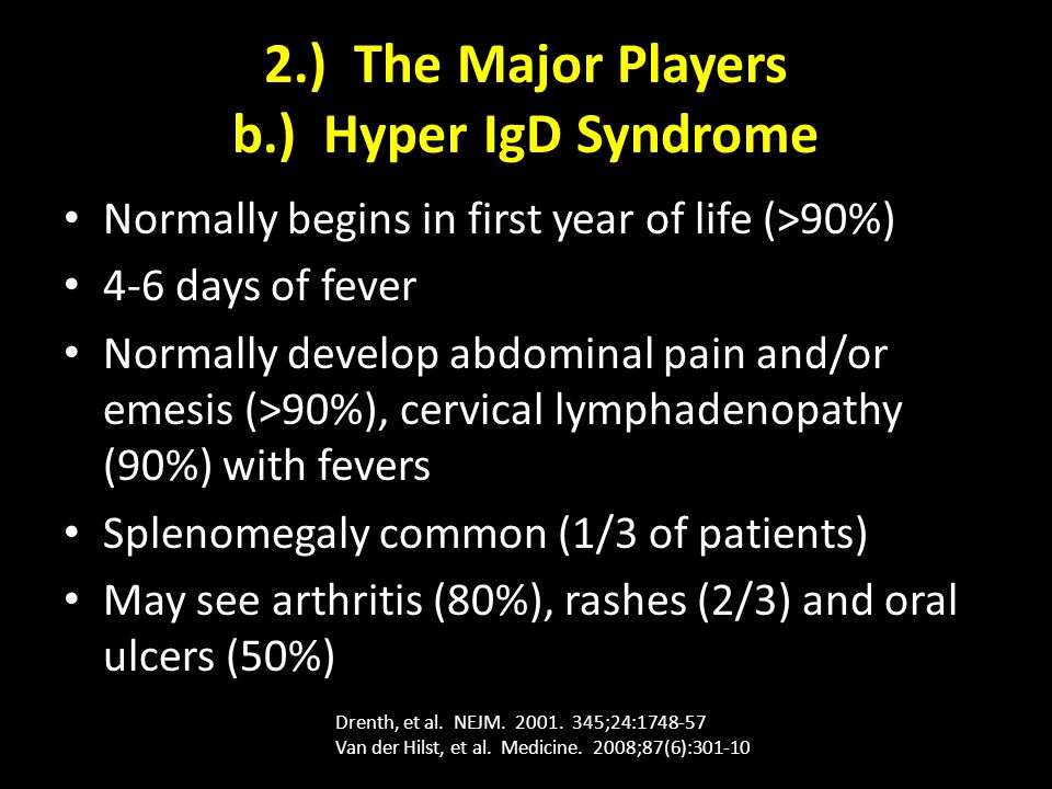 2.) The Major Players b.) Hyper IgD Syndrome