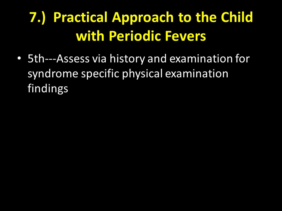 7.) Practical Approach to the Child with Periodic Fevers