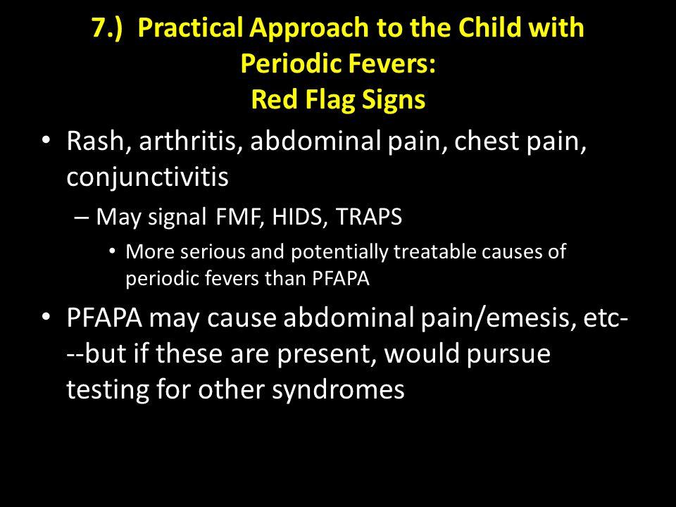 Rash, arthritis, abdominal pain, chest pain, conjunctivitis