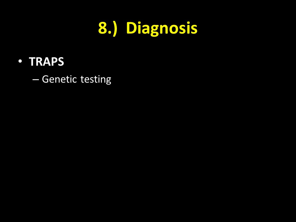 8.) Diagnosis TRAPS Genetic testing