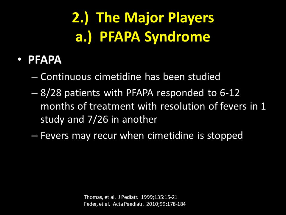 2.) The Major Players a.) PFAPA Syndrome