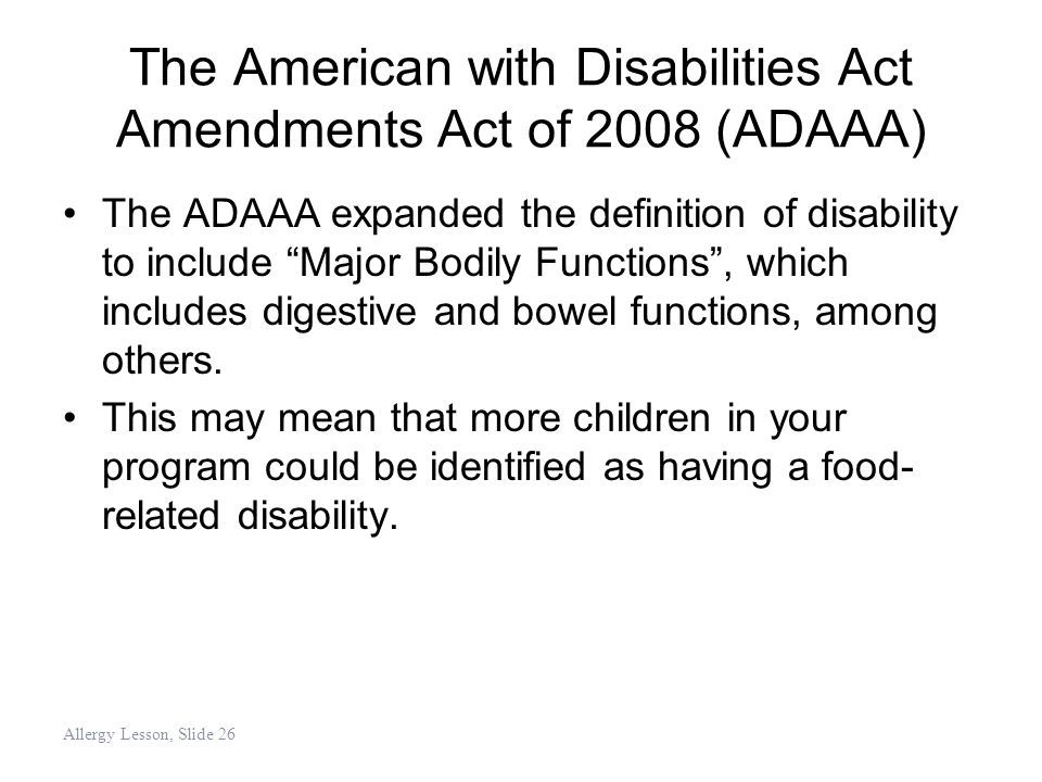 The American with Disabilities Act Amendments Act of 2008 (ADAAA)
