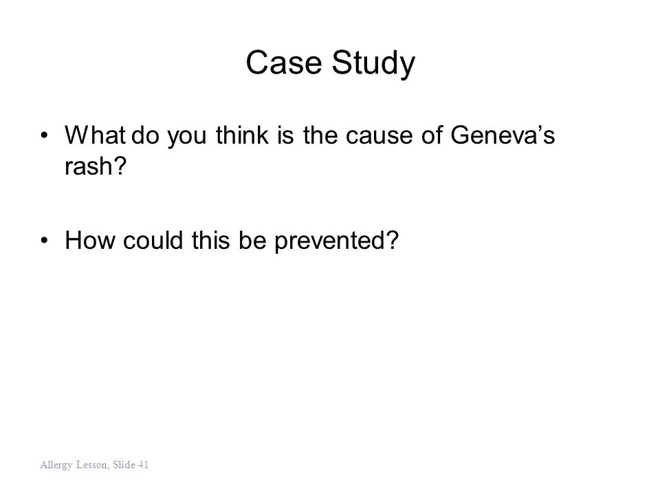 Case Study What do you think is the cause of Geneva's rash