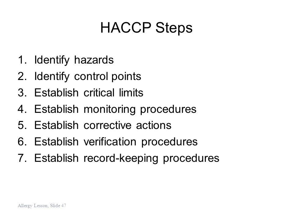 HACCP Steps Identify hazards Identify control points