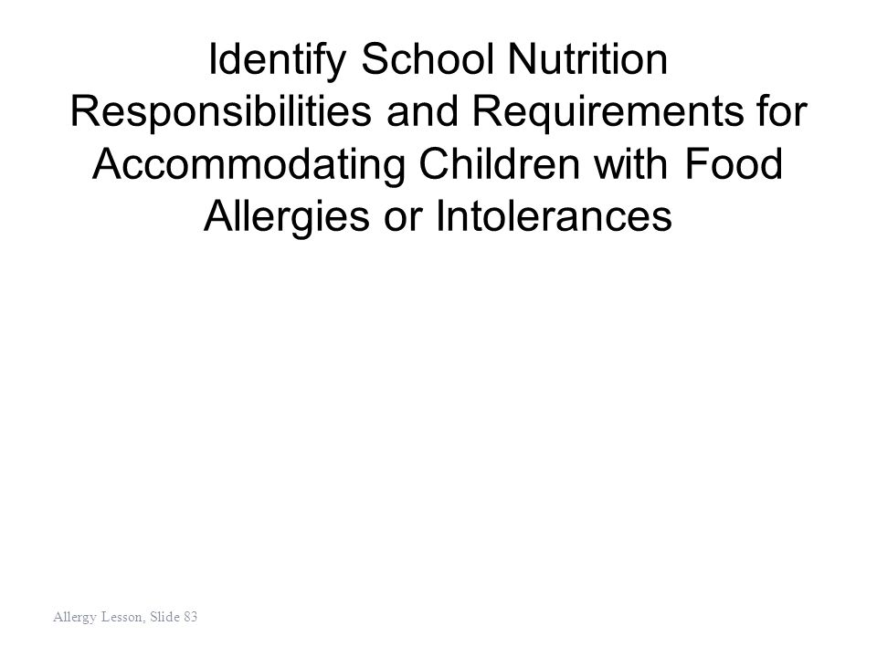 Identify School Nutrition Responsibilities and Requirements for Accommodating Children with Food Allergies or Intolerances