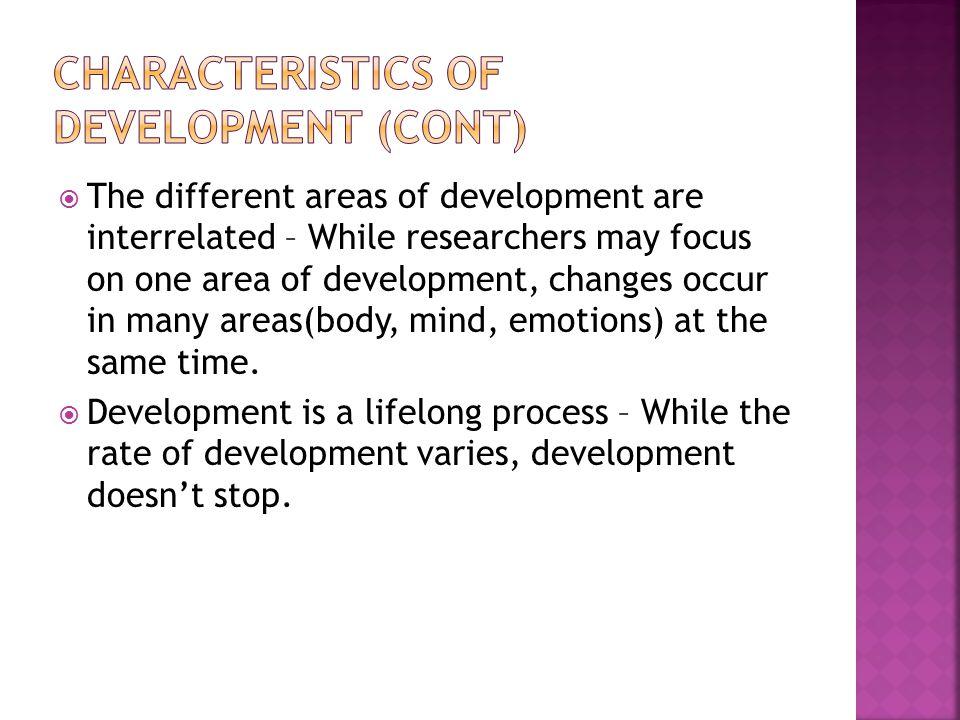 Characteristics of Development (cont)
