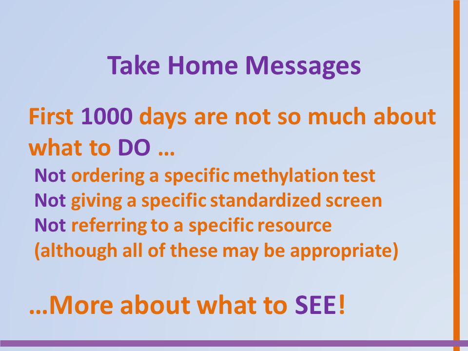 Take Home Messages …More about what to SEE!