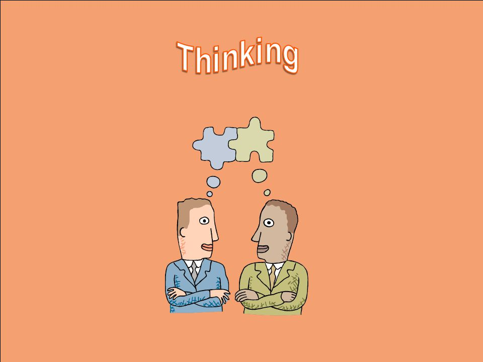 Thinking There is always some kind of thinking, or a framework, that teams are using.