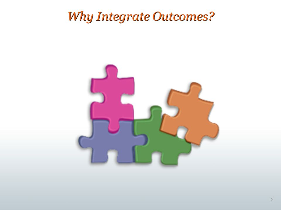 Why Integrate Outcomes