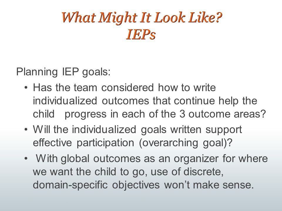 What Might It Look Like IEPs