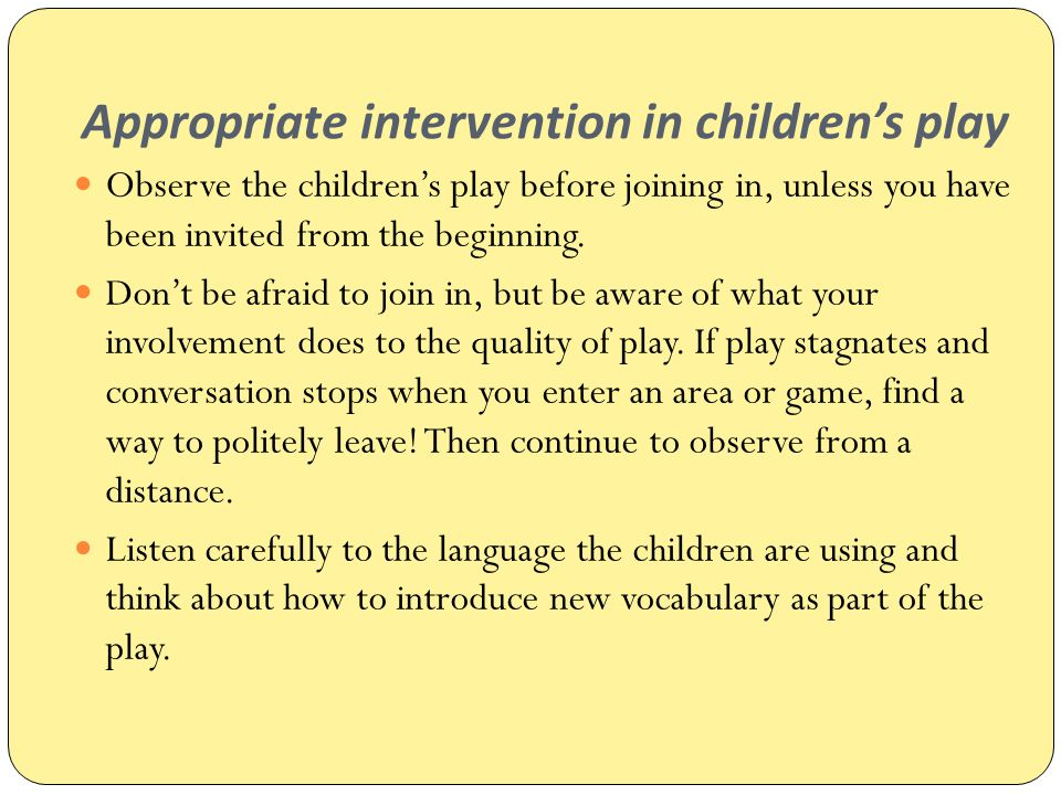 Appropriate intervention in children's play