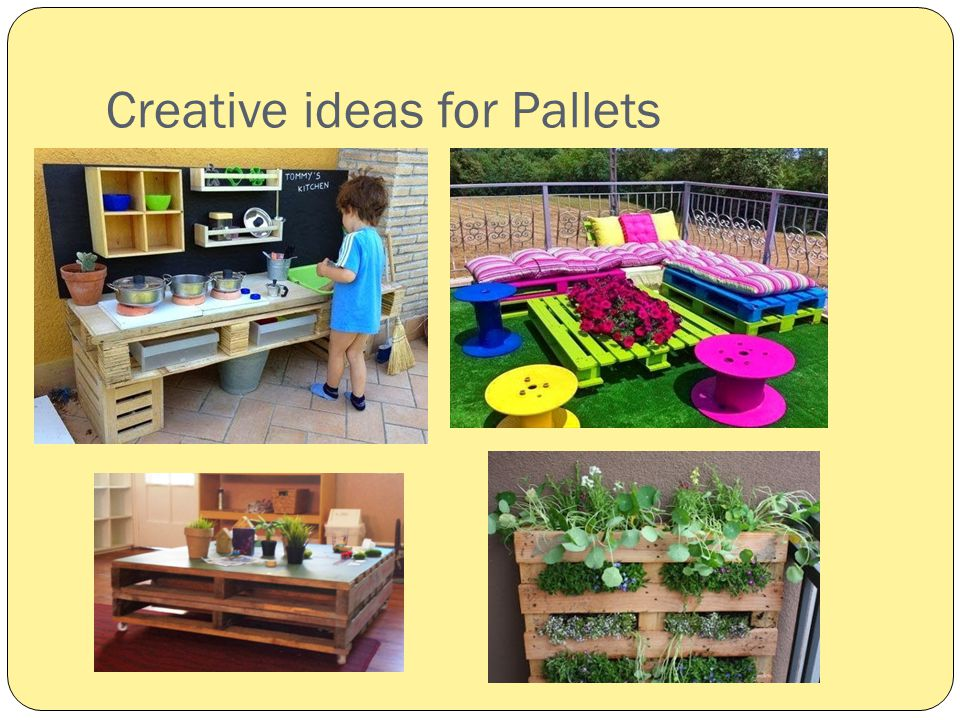 Creative ideas for Pallets