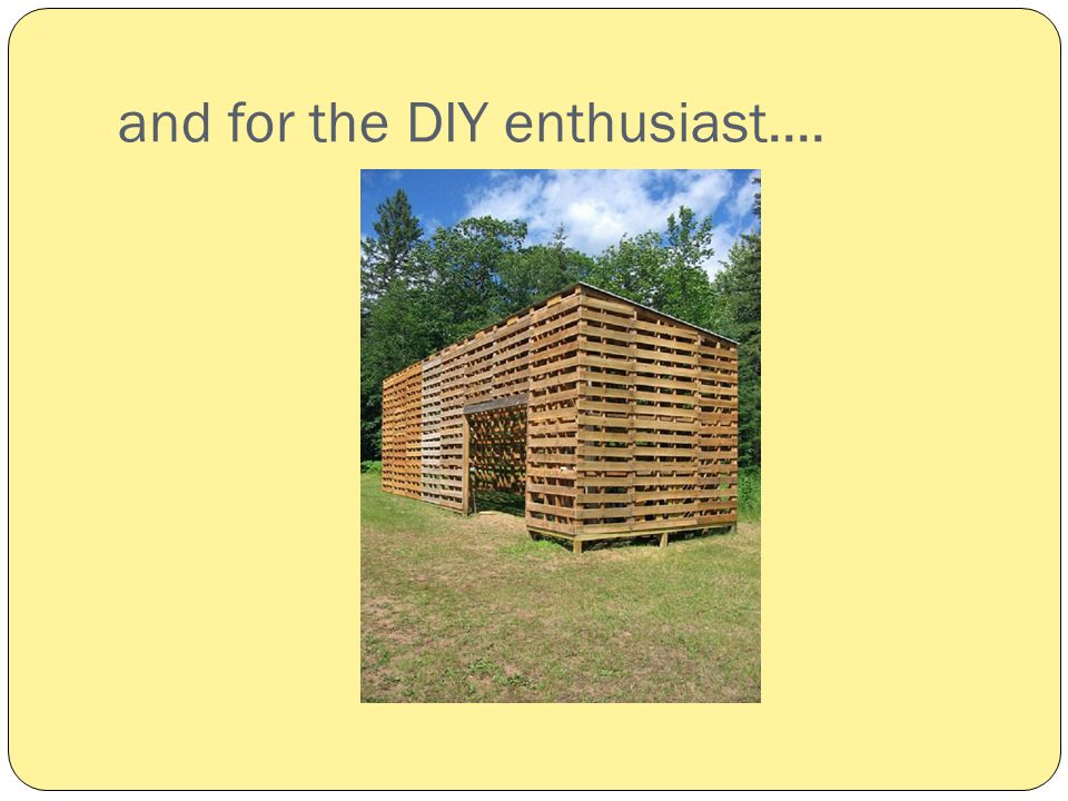 and for the DIY enthusiast....