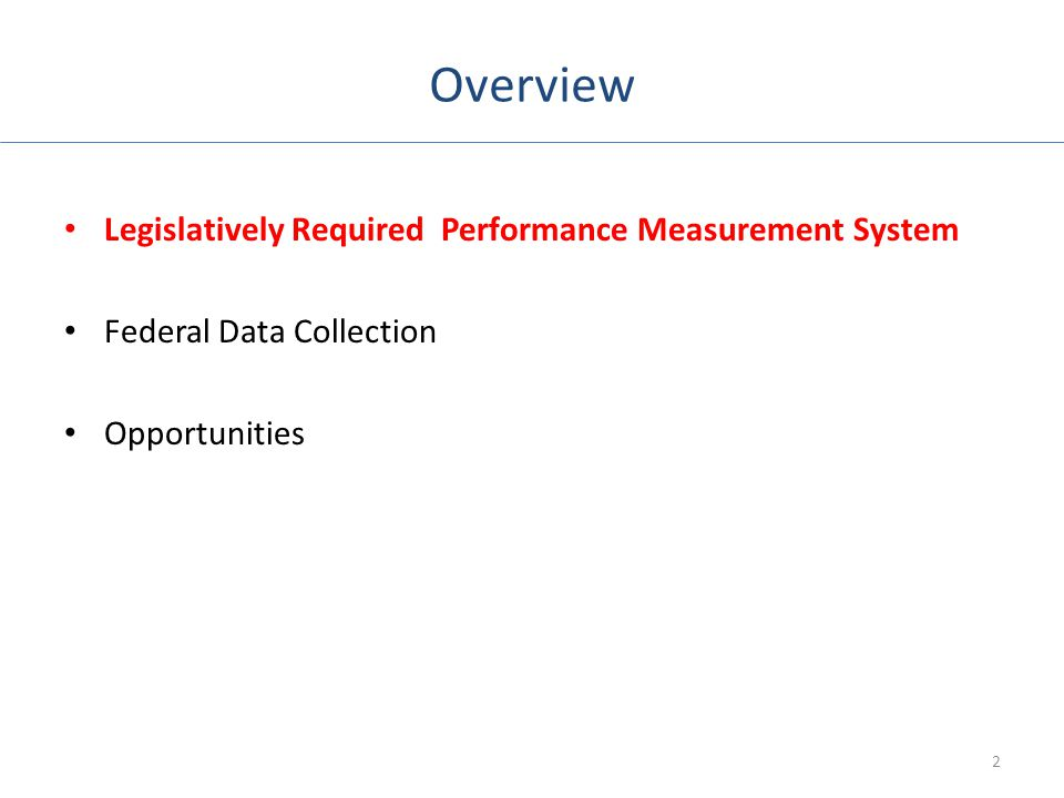 Overview Legislatively Required Performance Measurement System