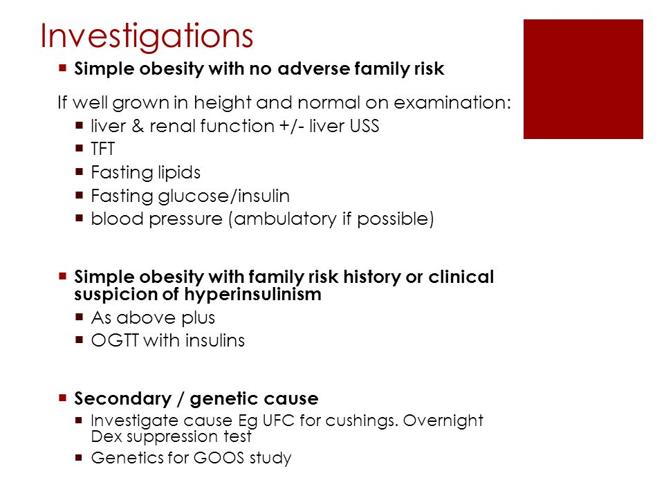 Investigations Simple obesity with no adverse family risk