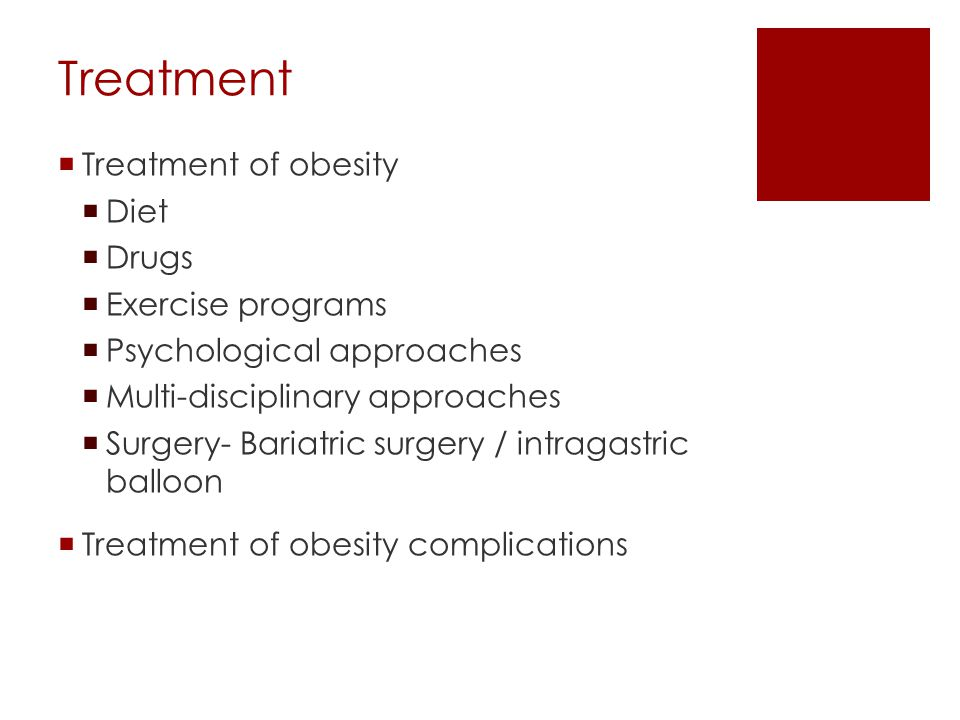 Treatment Treatment of obesity Diet Drugs Exercise programs